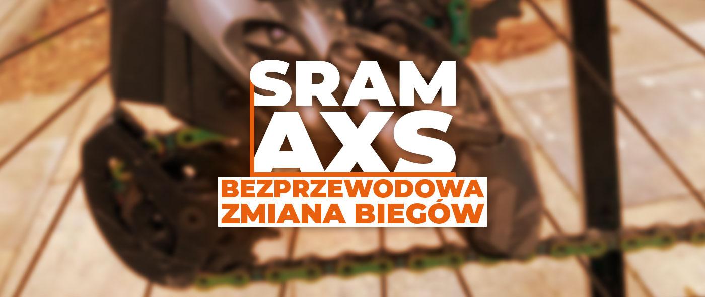SRAM AXS – bezprzewodowa zmiana biegów w rowerach MTB i szosowych