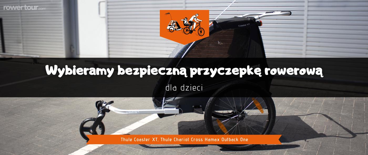 Wybieramy bezpieczną przyczepkę rowerową dla dzieci